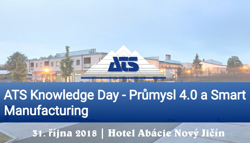 ATS Knowledge Day - Průmysl 4.0 a Smart Manufacturing