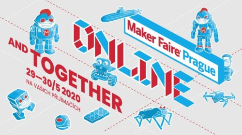 Festival Maker Faire Prague bude v květnu a online
